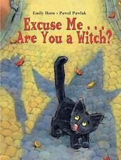 Excuse Me Are You a Witch? Horn, Emily Paperback
