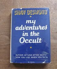 MY ADVENTURES IN THE OCCULT by Shaw Desmond - 1st UK Rider HCDJ - ghosts psychic