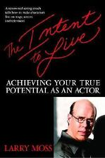 The Intent to Live: Achieving Your True Potential as an Actor, Moss, Larry, Good