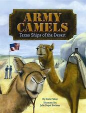 Army Camels: Texas Ships of the Desert, Fisher, Doris, Good Condition, Book