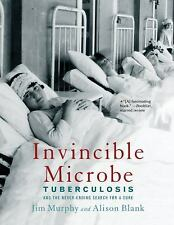 Invincible Microbe: Tuberculosis and the Never-Ending Search for a Cur-ExLibrary