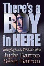 There's a Boy in Here: Emerging from the Bonds of Autism by Barron, Sean, Barron