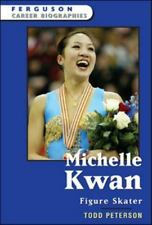 Michelle Kwan: Figure Skater (Ferguson Career Biographies)