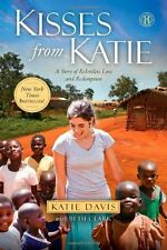 Kisses from Katie: A Story of Relentless Love and Redemption by Katie J. Davis,