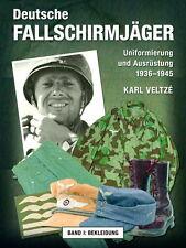 Deutsche Fallschirmjäger - Uniformen und Ausrüstung 1936-1945 - Band I (Veltze)