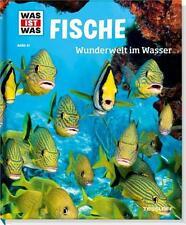 WAS IST WAS Band 41: FISCHE Wunderwelt im Wasser, TIERE, KINDER-LEHR-SACHBUCH