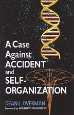 NEW - A Case Against Accident and Self-Organization by Overman, Dean L.
