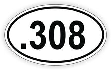 .308 Oval Vinyl Decal / Sticker Gun Rights Laws Euro Bumper Label 308 Winchester