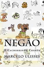 Negão o Cãozinho Chorão by Marcelo Cordeiro (2015, Paperback)