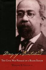Diary of a Contraband : The Civil War Passage of a Black Sailor by William...