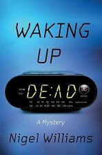 Waking Up Dead : A Mystery by Nigel Williams (Hardcover) - New - Free Shipping