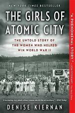 The Girls of Atomic City: The Untold Story of the Women Who Helped Win-ExLibrary