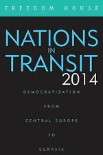 NEW - Nations in Transit 2014: Democratization from Central Europe to Eurasia