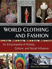 World Clothing and Fashion : An Encyclopedia of History, Culture, and Social...