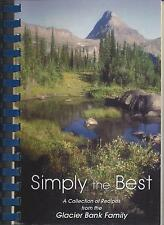 *KALISPELL MT 2003 GLACIER BANK FAMILY *STAFF COOK BOOK *SIMPLY THE BEST MONTANA
