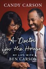 A Doctor in the House : My Life with Ben Carson by Candy Carson ,...Brand New!