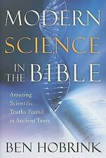 Modern Science in the Bible: Amazing Scientific Truths Found in Ancient Texts -