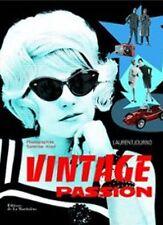 Vintage - Une passion - Laurent Journo - De la Martinière