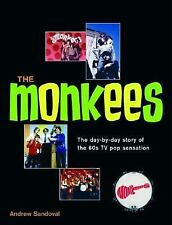 The Monkees: The Day-By-Day Story of the 60s TV Pop Sen