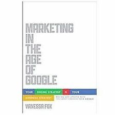 Marketing in the Age of Google, Revised and Updated: Your Online Strategy IS You