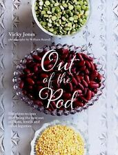 Out of the Pod: Delicious Recipes That Bring the Best Out of Beans, Lentils and
