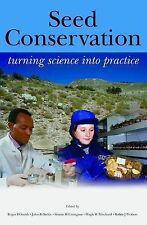 Seed Conservation: Turning Science into Practice, Probert, Robin J., Pritchard,