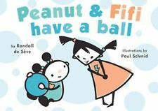 Peanut and Fifi Have a Ball - de Sve, Randall - Hardcover