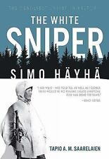 The White Sniper: Simo Häyhä by Tapio Saarelainen (2016, Hardcover)