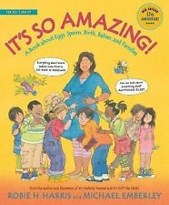 It's So Amazing! : A Book about Eggs, Sperm, Birth, Babies, and Families by...