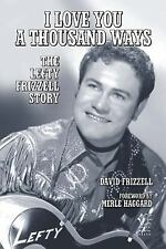 David Frizzell - I Love You A Thousand Ways (2011) - New - Trade Cloth (Har