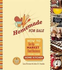 Homemade for Sale : How to Set up and Market a Food Business from Your Home...