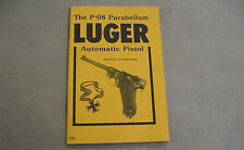 The P-08 Parabellum Luger Automatic Pistol