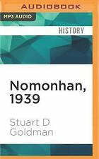 Nomonhan 1939 : The Red Army's Victory That Shaped WWII by Stuart D. Goldman...