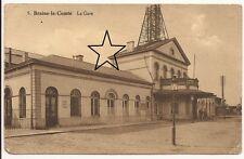 CPA RARE- Braine-le-Comte - La plus vieille gare de Belgique encore en activité
