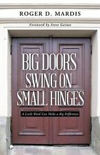 Big Doors Swing On Small Hinges : Hardcover Book by Roger Mardis FREE shipping