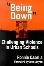 "Being Down"": Challenging Violence in Urban Schools"