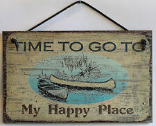 Sign Time to go My Happy Place This is Canoe Lake Fishing Outdoors Outside USA