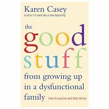 New, The Good Stuff from Growing Up in a Dysfunctional Family: How to Survive an
