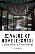 Difference Incorporated: The Value of Homelessness : Managing Surplus Life in...