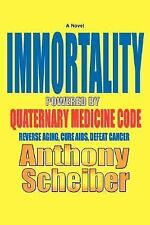 IMMORTALITY Powered by Quaternary Medicine Code: Reverse Aging, Cure AIDS, Defea