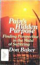 Pain's Hidden Purpose: Finding Perspective in the Midst of Suffering, Baker, Don