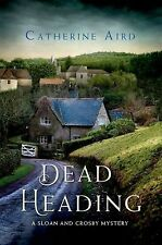 Dead Heading: A Sloan and Crosby Mystery (Detective Chief Inspector C.D. Sloan),