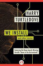 We Install: And Other Stories, Turtledove, Harry, New Books