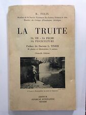 LA TRUITE SA VIE SA PECHE SA PISCULTURE 1955 FELIX PECHE PECHEUR POISSON TIXIER