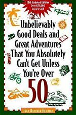 Unbelievably Good Deals and Great Adventures That You Absolutely Can't Get...
