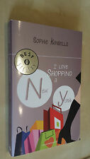 I LOVE SHOPPING A NEW YORK Sophie Kinsella Oscar Mondadori 2006