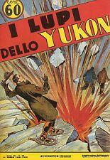 ALBI JUVENTUS - RISTAMPA- ANNO 1940 NUMERO 56 I LUPI DELLO YUKON