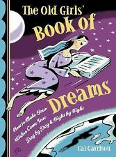 Very Good, The Old Girls' Book of Dreams: How to Make Your Wishes Come True Day