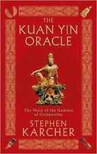 The Kuan Yin Oracle: The Voice of the Goddess of Compassion, Stephen L. Karcher,