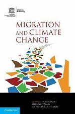 Migration and Climate Change by P. F. A de Guchteneire (2011, Hardcover)
